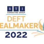 BTI Deft Dealmaker 2022 Award